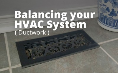 Balancing your HVAC system (Ductwork)